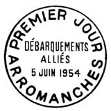 Oblitération 1er jour à Arromanches le 5 juin 1954, Lion-sur-Mer, Sainte-Marie-du-Mont et Paris le 6 juin 1954