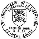 Oblitération 1er jour à Caen, Bayeux, Cherbourg, Saint-Lô, Valognes, Sainte-Mère-Eglise le 6 juin 1964