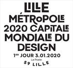 Oblitération 1er jour à Paris au carré d'Encre et au World Design Capital 10 rue des Poissonceaux, 59800 Lille, le 3 et 4 janvier 2020